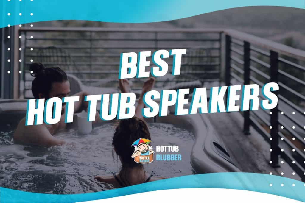 best hot tub speakers