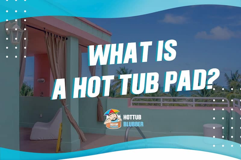 what is a hot tub pad?